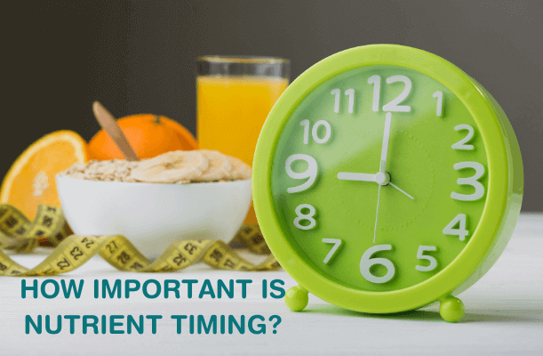 How Important is Nutrient Timing?